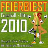Feierbiest Fussball-Hits 2010 - Das geht ab im Stadion - Wir holen die Meisterschaft