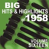 Big Hits & Highlights of 1958, Vol. 16