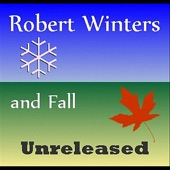 Robert Winters & Fall (Unreleased)