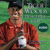 Tiger Woods - How I Play Golf artwork