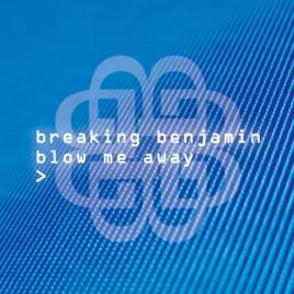 Blow Me Away - Single by Breaking Benjamin on Apple Music | 268 x 268 jpeg 27kB