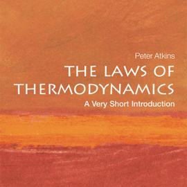 The Laws of Thermodynamics: A Very Short Introduction (Unabridged) audiobook