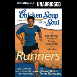 Chicken Soup for the Soul: Runners - 31 Stories on Starting Out, Running Therapy and Camaraderie (Unabridged) audiobook