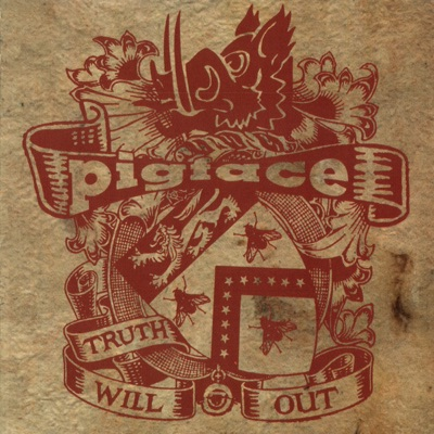 Truth Will Out - Pigface