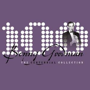 Benny Goodman - The Centennial Collection