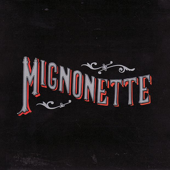 Mignonette-The Avett Brothers