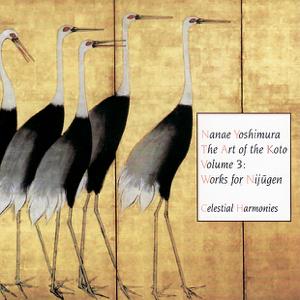 Nanae Yoshimura, Somei Sato & Kifu Mitsuhashi - The Art of the Koto, Vol. 3: Works for Nijugen