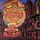 Big Bad Voodoo Daddy - You & Me & The Bottle Makes 3 Tonight (Baby)