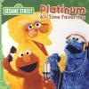 Platinum All-Time Favorites - Sesame Street