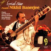 Lyrical Sitar - Pandit Nikhil Banerjee - Pandit Nikhil Banerjee