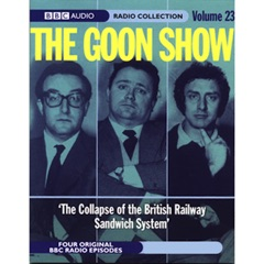 The Goon Show, Volume 23: The Collapse of the British Railway Sandwich System (Original Staging Fiction)