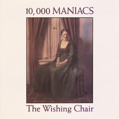 The Wishing Chair - 10000 Maniacs