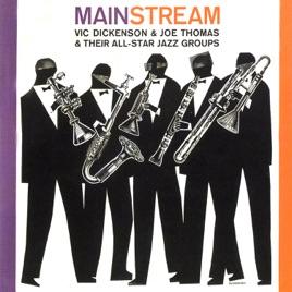 Mainstream By Vic Dickenson Joe Thomas Their All Star Jazz Groups On Apple Music