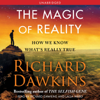 Richard Dawkins - The Magic of Reality: How We Know What's Really True (Unabridged) portada
