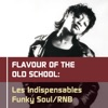 Les Indispensables Funky Soul /RNB: Flavour of the Old School