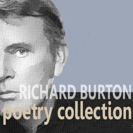 The Richard Burton Poetry Collection (Unabridged) audiobook