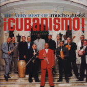The Very Best of ¡Cubanismo! ¡Mucho Gusto!