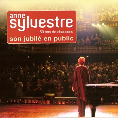 Son jubilé en public: 50 Ans de chansons - Anne Sylvestre
