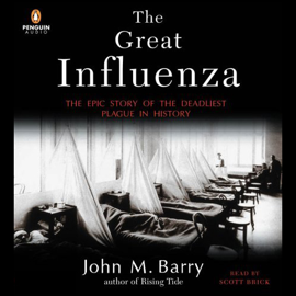 The Great Influenza: The Epic Story of the Deadliest Plague in History (Unabridged) audiobook
