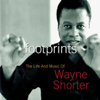 Wayne Shorter - Footprints: The Life and Music of Wayne Shorter  artwork