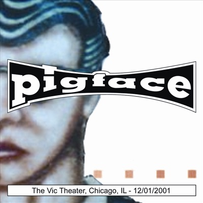Pigface: The Vic Theater, Chicago, IL 12/01/2001 - Pigface