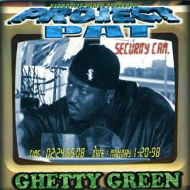 Ghetty green 1999 project pat youtube.