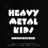 Heavy Metal Kids - Chelsea Kids (Bonus Live Track)  arte