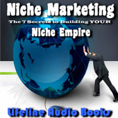 Niche Marketing - the 7 Secrets to Building YOUR Niche Empire