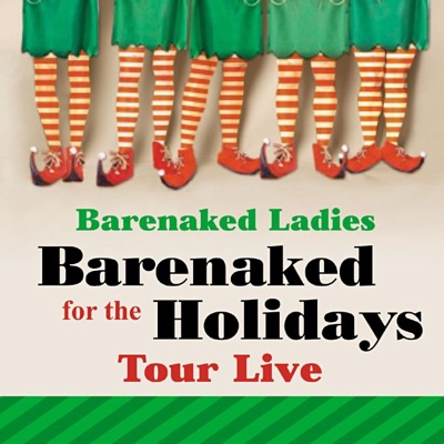 Barenaked for the Holidays (Akron, OH 12.15.04) [Tour Live] - Barenaked Ladies