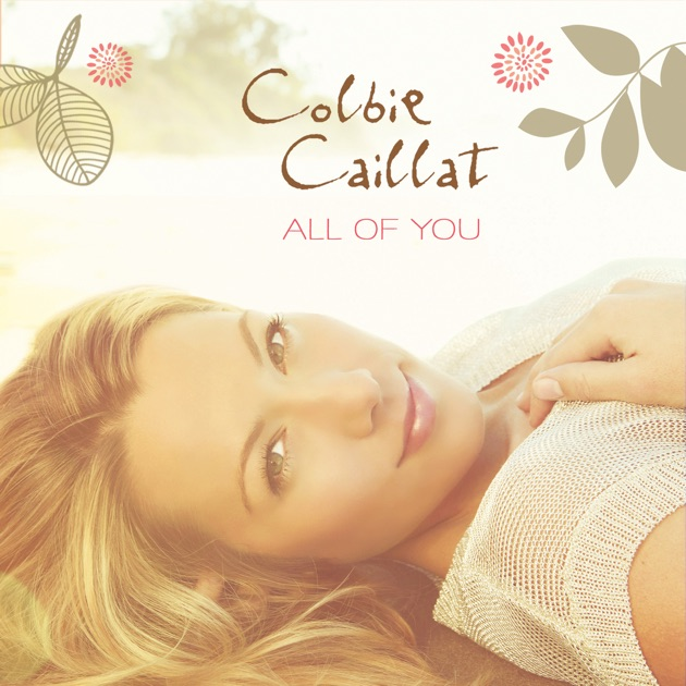 Colbie Caillat - All Of You Lyrics | MetroLyrics