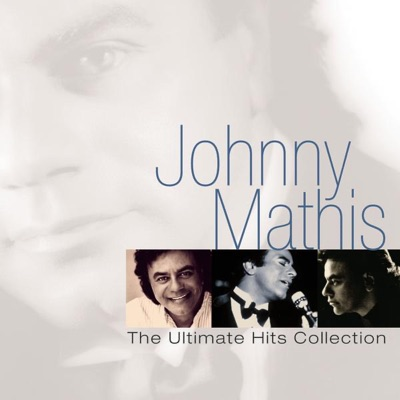 Johnny Mathis: The Ultimate Hits Collection - Johnny Mathis