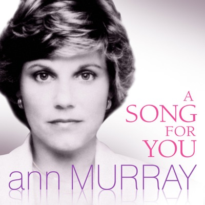 A Song For You - Anne Murray