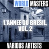World Masters: L'annee du Bresil, Vol. 2