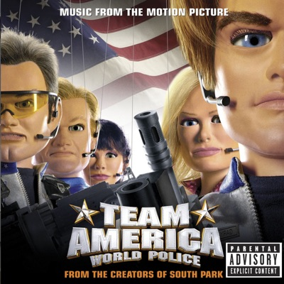 Team America: World Police (Music from the Motion Picture) - Team America World Police