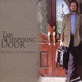 The Whispering Door & The Whispering Door by Michael Fitzpatrick on Apple Music
