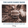 Turn Loose But Don't Let Go - The Savoy Family Band