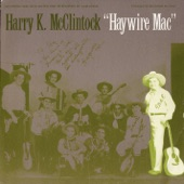 "Harry ""Haywire Mac"" McClintock - The Big Rock Candy Mountain"