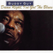 Damn Right, I've Got the Blues - Buddy Guy