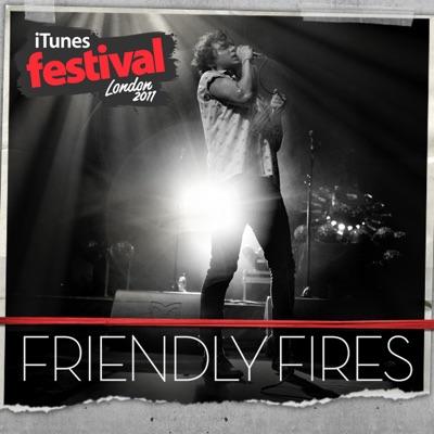 iTunes Festival: London 2011 - EP - Friendly Fires