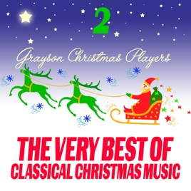 the very best of classical christmas music 2 grayson christmas players - Classical Christmas Music
