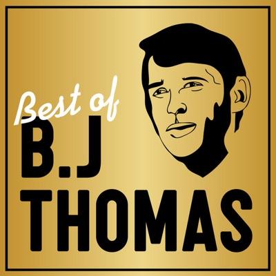 The Best of B.J. Thomas - B. J. Thomas