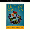 The Web of Life: A New Scientific Understanding of Living Systems (Abridged Nonfiction) - Fritjof Capra