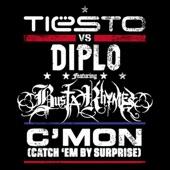 C'Mon (Catch 'Em By Surprise) [Tiësto vs. Diplo] {feat. Busta Rhymes} - Single