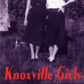 Knoxville Girls - I Had a Dream