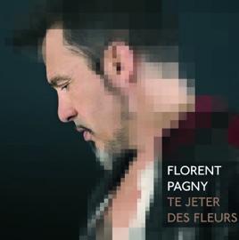 Te jeter des fleurs (Radio Edit) - Single by Florent Pagny