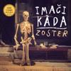 Imaci Kada - Zoster