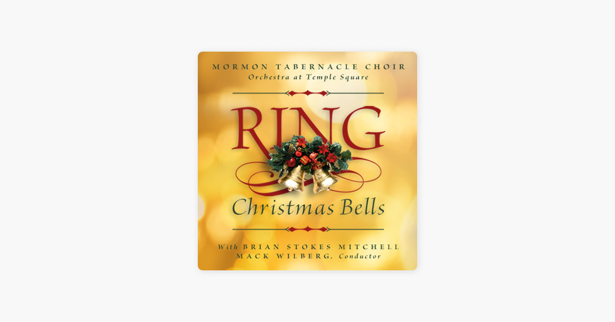 Ring Christmas Bells by Mormon Tabernacle Choir on Apple Music