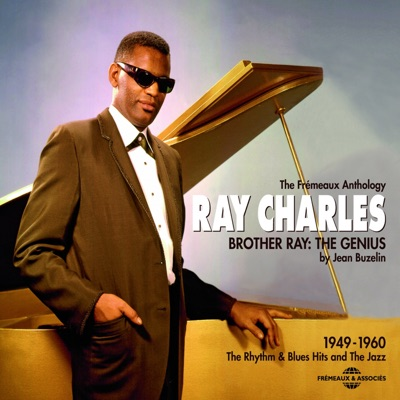 Brother Ray: The Genius (1949-1960 - The Rhythm & Blues and the Jazz) - Ray Charles