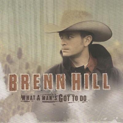 What a Man's Got to Do - Brenn Hill