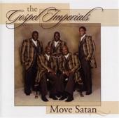 The Gospel Imperials - Move Satan